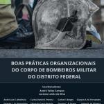 Egressos do MPAP/IDP lançam livro sobre boas práticas no Corpo de Bombeiros do DF