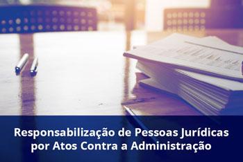 Responsabilização-de-Pessoas-Jurídicas-por-Atos-Contra-a-Administração